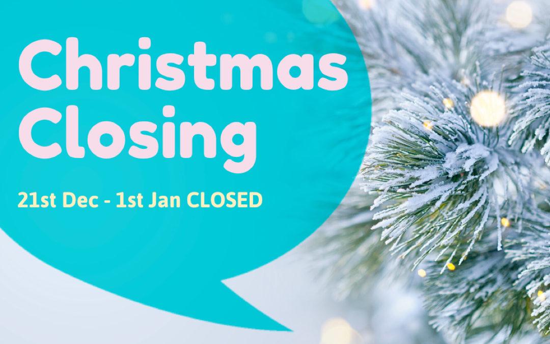 ALERT: Christmas Closing Times