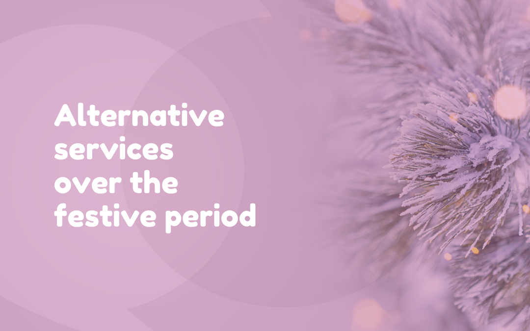 ALERT: Alternative Services Over Festive Period