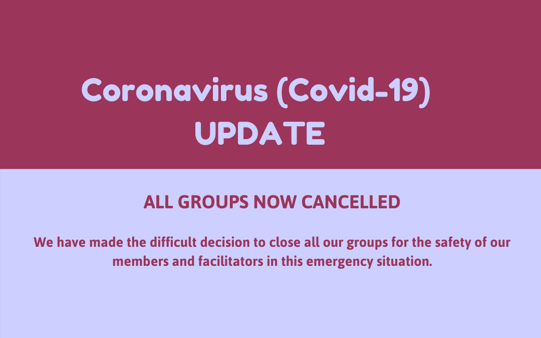 Coronavirus update – GROUPS CLOSED