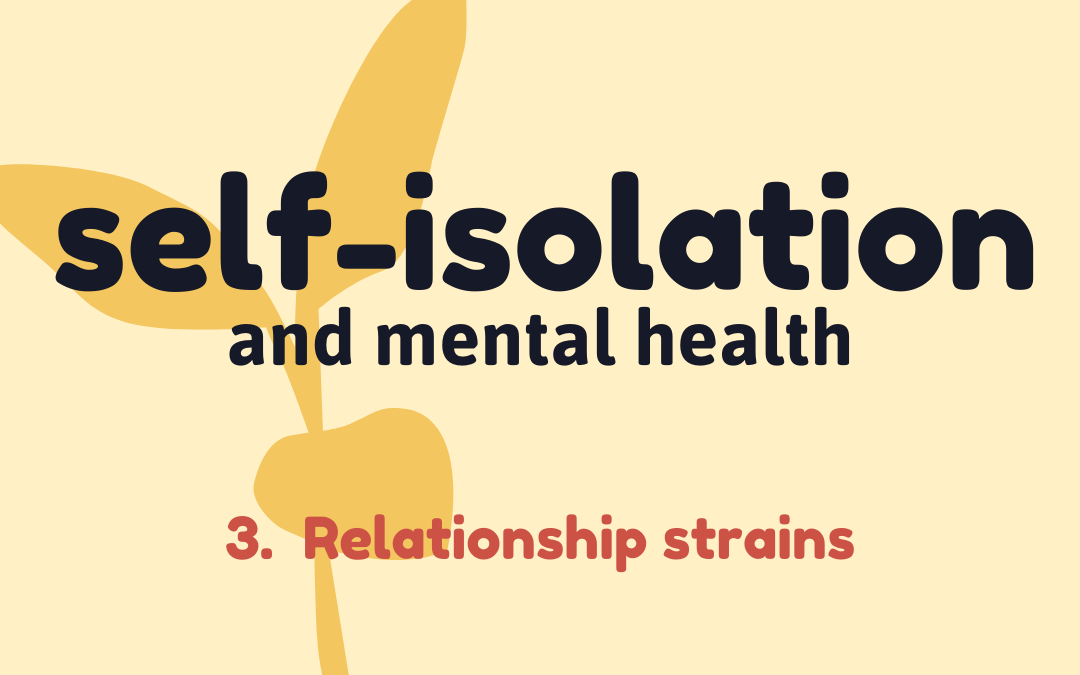 Self-isolation 3: Relationship strains