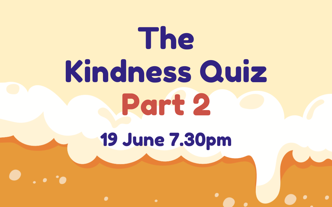 Join Us: The Kindness Quiz Part 2 19/06/2020