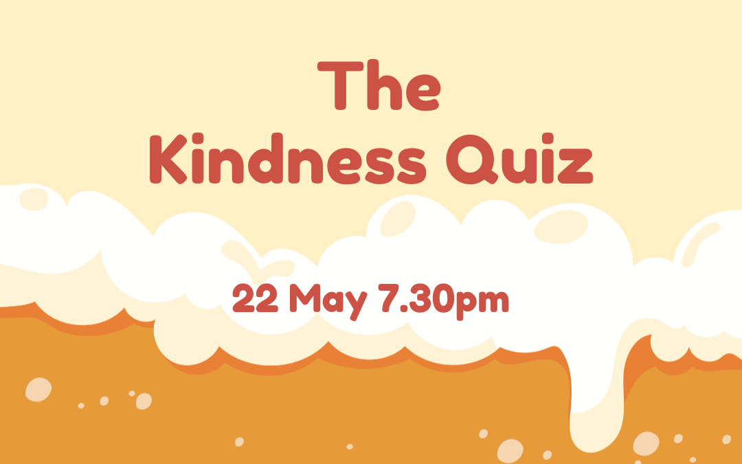 Join us: The Kindness Quiz 22/05/2020
